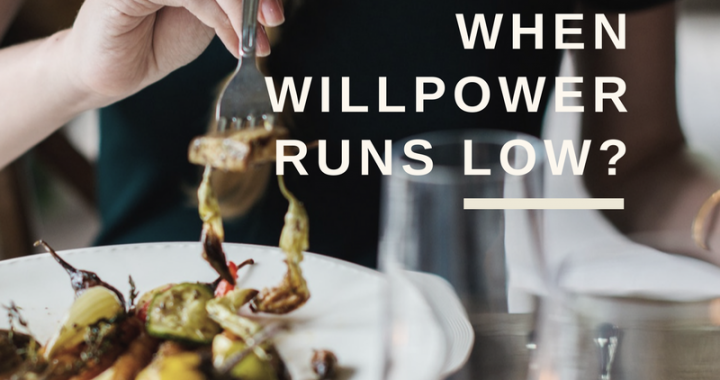What happens when willpower runs low? And how to overcome!